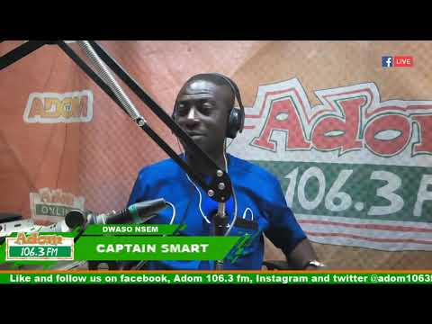 DWASO NSEM NEWSPAPER HEADLINES WITH CAPTAIN SMART on Adom FM (4-12-18)