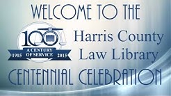 Harris County Law Library - Centennial Celebration Video Exhibit - Event Info