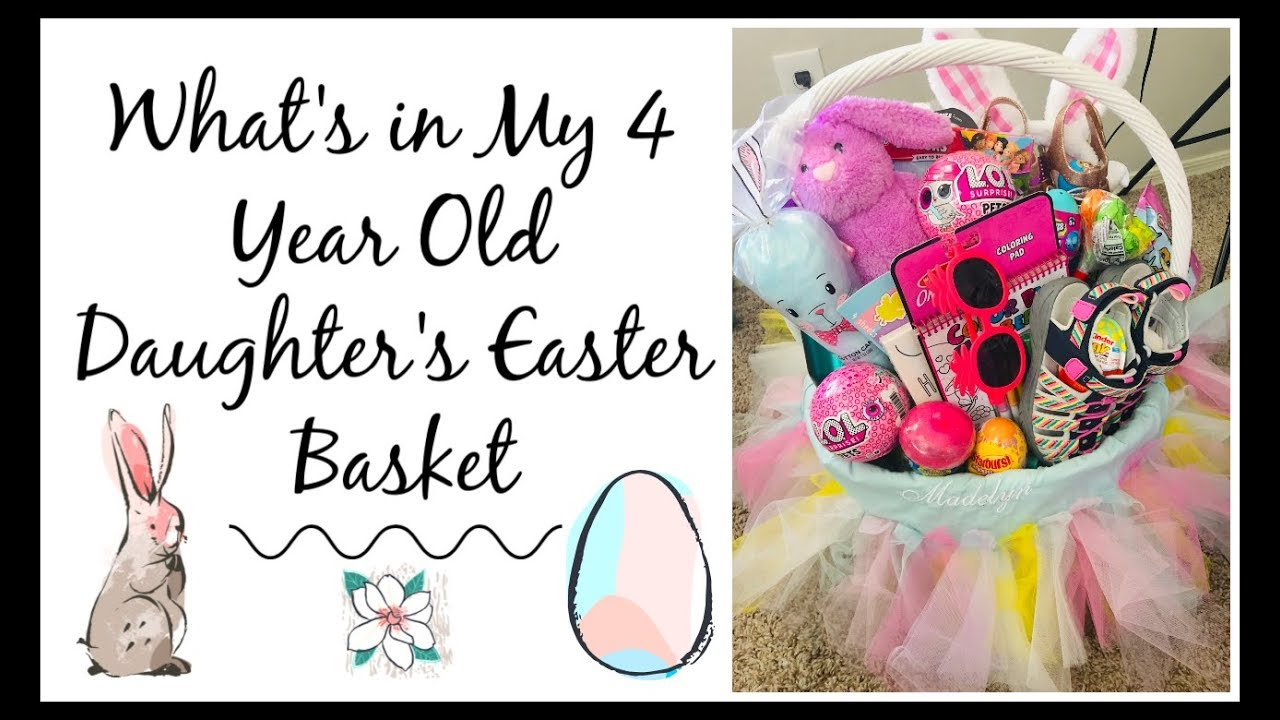 What S In Our 4 Year Old Daughter S Easter Basket 2019 Youtube