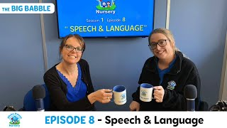 Speech & Language - Episode 8 of The Big Babble