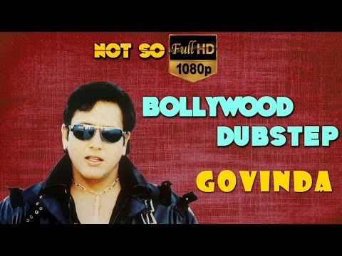 Govinda | Bollywood Dubstep  | Episode-01