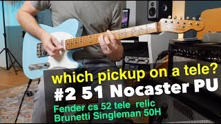 CLEAN & DIRTY: Best Fender Pickups for a Telecaster #2: '51 Nocaster PU (Brunetti Singleman 50 Head)