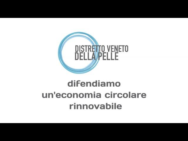 Difendiamo l'economia circolare e rinnovabile della filiera del Distretto Veneto della Pelle