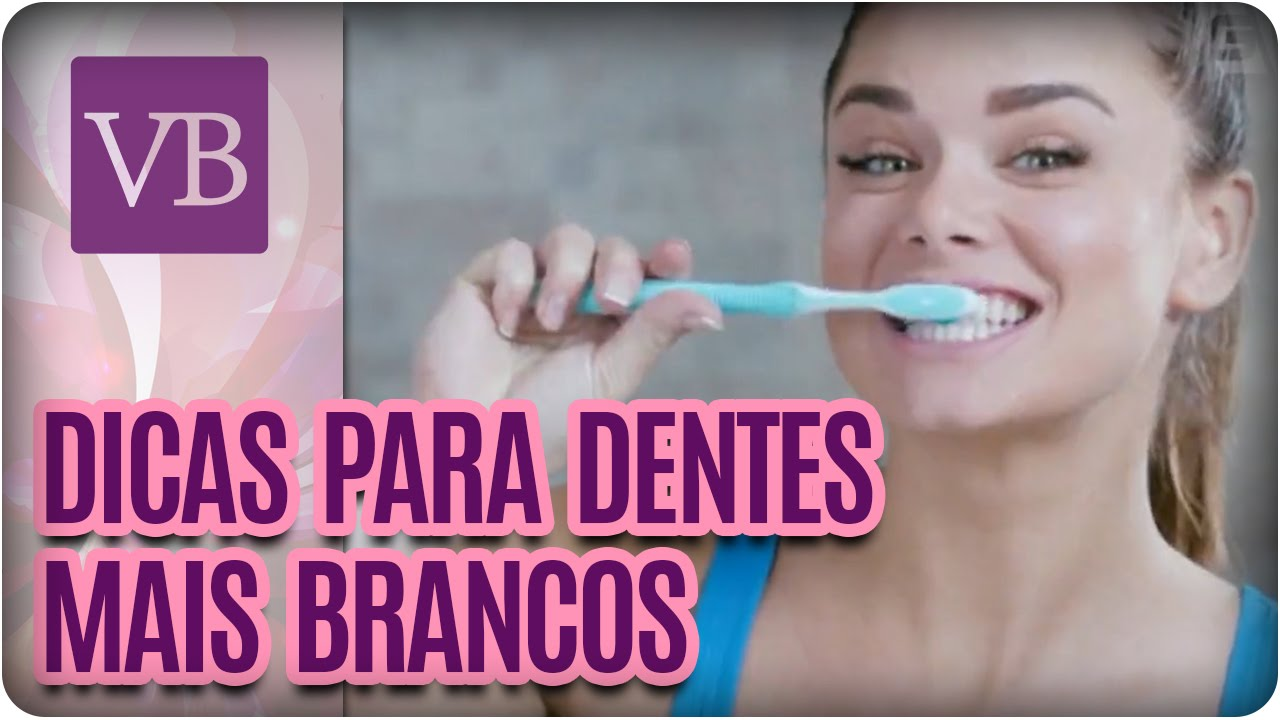 Dicas Para Ter Dentes Mais Brancos Voce Bonita 08 08 16 Youtube