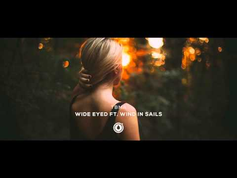 TBMA - Wide Eyed ft. Wind In Sails (Melodic Dubstep)