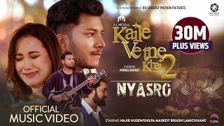 Kaile Vetne Khai 2 (NYASRO) - Almoda | Najir Husen | Shilpa Maskey | Bikash Lamichhane | Music Video