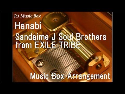 Hanabi/Sandaime J Soul Brothers from EXILE TRIBE [Music Box]
