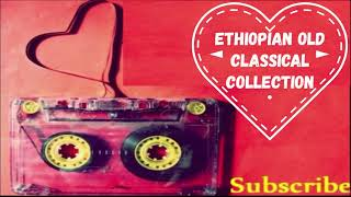 Best Ethiopian Old Classical Music Collection 4