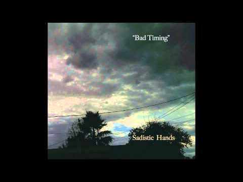 """Bad Timing"" by Sadistic Hands - OFFICIAL MP3"