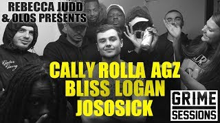 Grime Sessions - Cally, Bliss, Rolla, Agz, JoSoSick, Logan