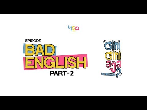 GINI-GINI AJA? The Series - Episode BAD ENGLISH (Part 2)