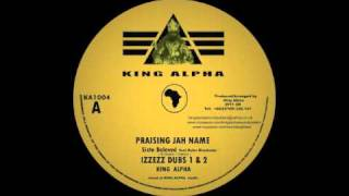KING ALPHA feat SISTA BELOVED - PRAISING JAH NAME / WOMAN OF VIRTUE