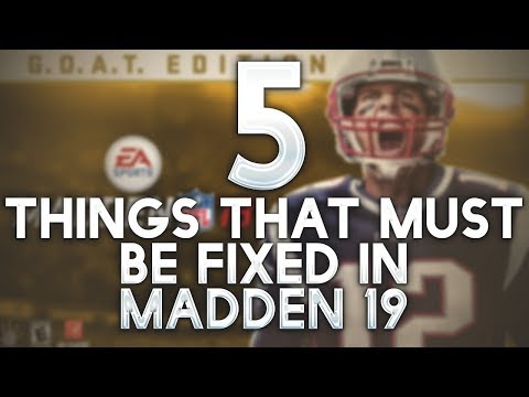 Top 5 Things That MUST Be Fixed In MADDEN 19