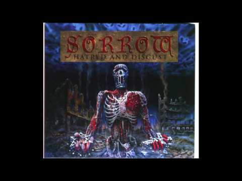 Sorrow - Hatred and Disgust (Full Album)