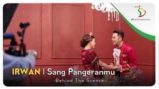 Irwan - Sang Pangeranmu | Behind The Scene