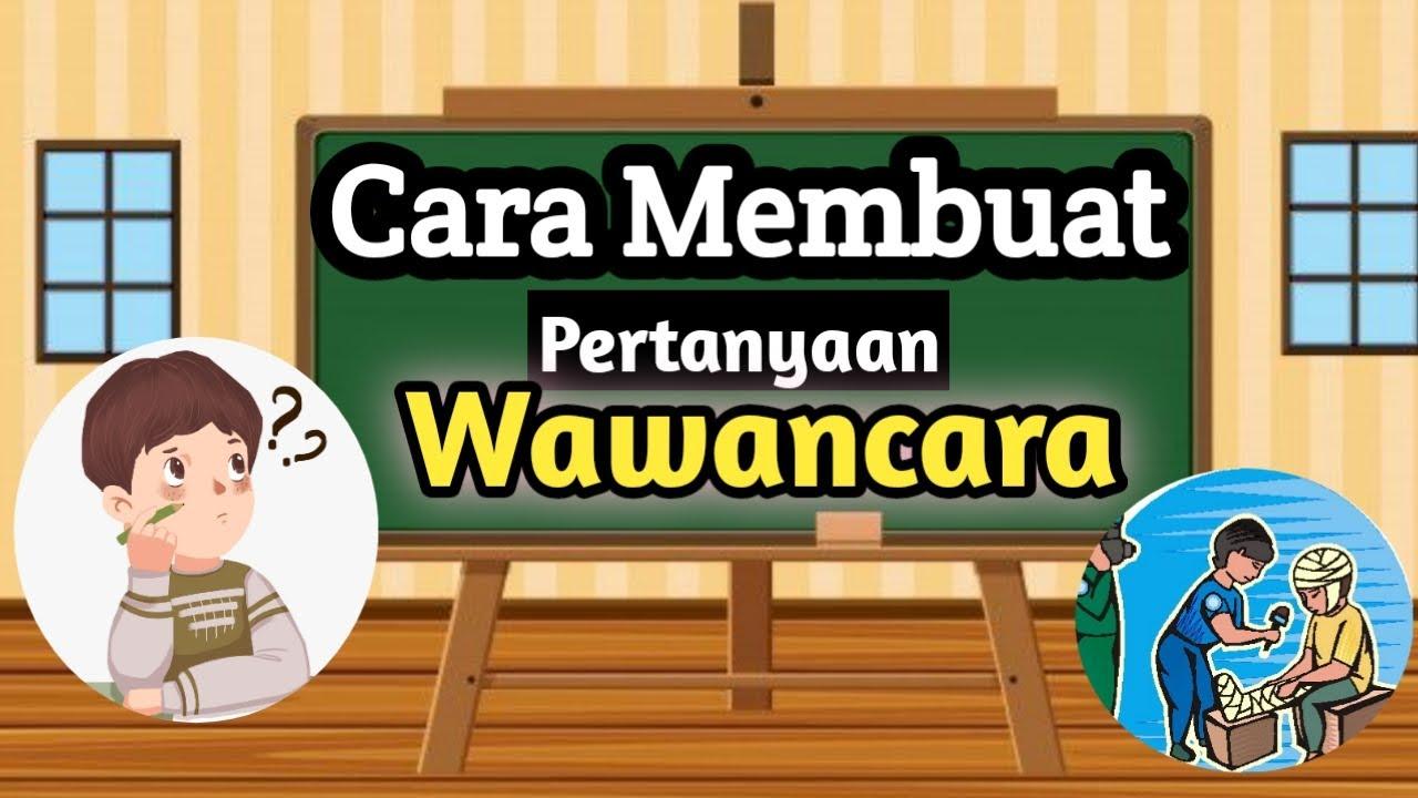Cara Membuat Pertanyaan Wawancara Tematik Kelas Iv Bahasa Indonesia Youtube