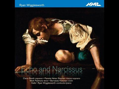 Ryan Wigglesworth - Echo and Narcissus