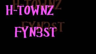 Shes Leavin H-Townz Fyn3sT