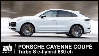 Porsche Cayenne Coupé Turbo S e-hybrid 680 ESSAI POV Auto-Moto.com