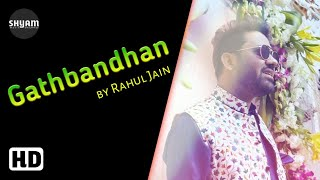 Gathbandhan Hua - Rahul Jain - Gathbandhan - 2019 - Hindi TV Serial Song - 1080P