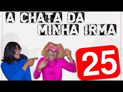 A CHATA DA MINHA IRMÃ 25 (BANGUELA)