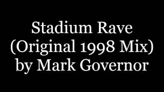 Mark Governor - Stadium Rave  Original 1998 Mix