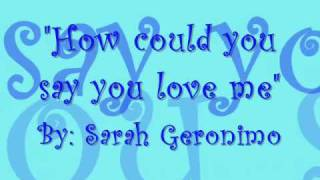 Repeat youtube video How could you say you love me (with lyrics) - Sarah Geronimo