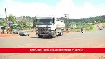 BANDJOUN -CAMEROUN:UN PONT MENACE DE S' AFFAISSER