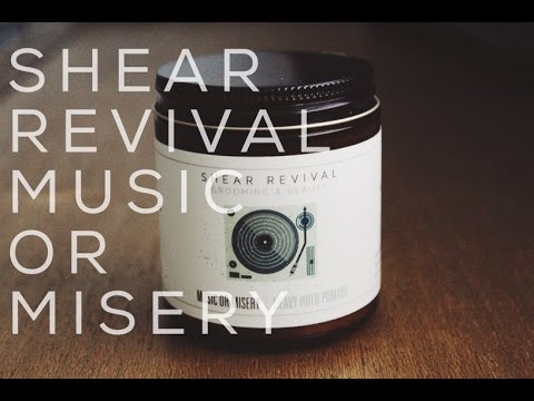 Pomade Review- Shear Revival Music or Misery