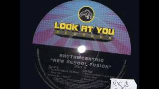 Rythmcentric - New School Fusion (Basement Boys body & soul N.Y.C. mix#)