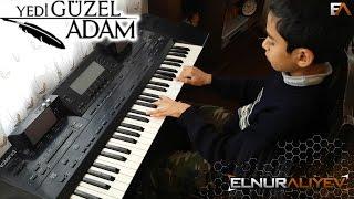Yedi Güzel Adam Müzikleri - Özlem Piano Elnur Aliyev