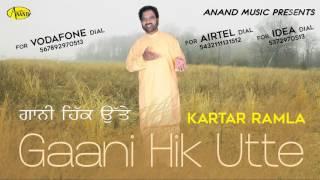 Kartar ramla II Gaani Hik Utte II Anand Music II New Punjabi Song 2016