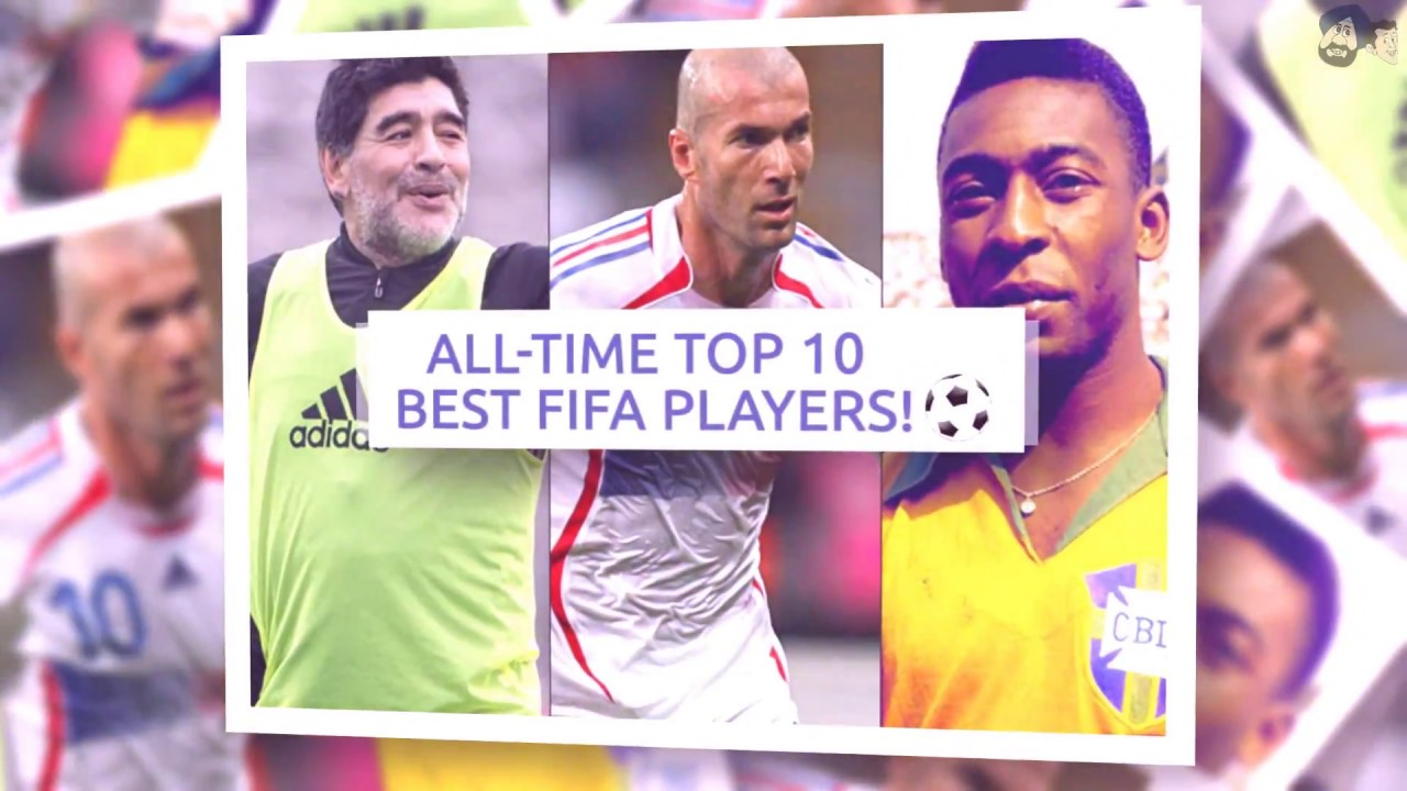 All Time Top 10 Best FIFA Players!