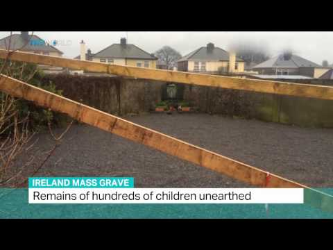 Ireland Mass Grave: Remains of hundreds of children unearthed