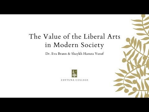 Hamza Yusuf and Eva Brann | The Value of the Liberal Arts