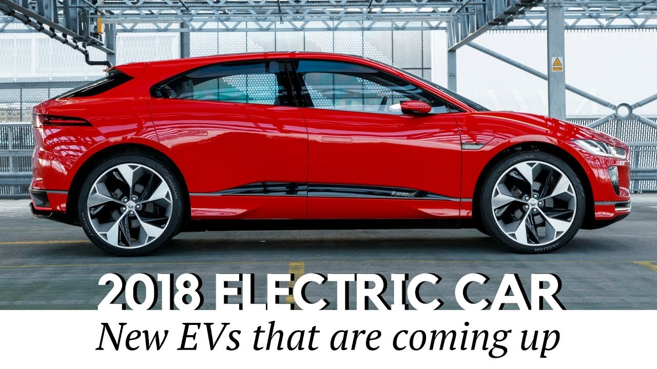 Top 10 All-New Electric Cars to Go on Sale in 2018-2019 - YouTube