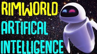 AI for Rimworld Alpha 17! So in this video I wanted to take a look ...