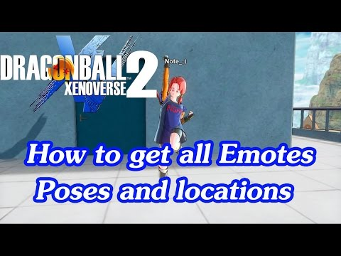 Dragonball Xenoverse 2 : How To Get All Emotes And Poses + Locations (Not Included DLC)