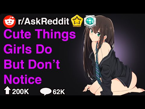 Cute Things Girls Do But Don't Notice