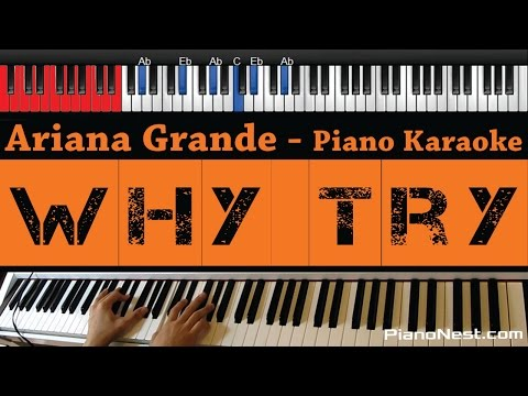 Ariana Grande - Why Try - HIGHER Key (Piano Karaoke / Sing Along)