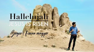 OFFICIAL VIDEO | HALLELUJAH - JESUS IS RISEN | FARAZ NAYYER | NEW PUNJABI WORSHIP SONG 2018