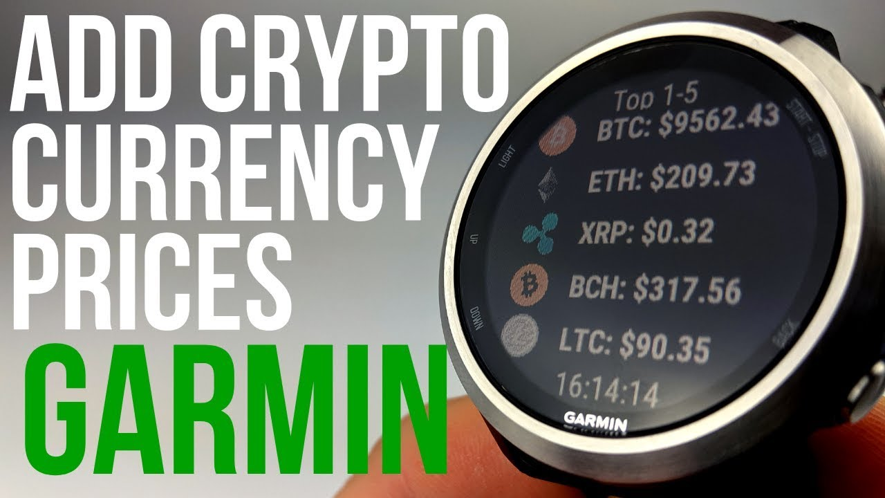 Add Bitcoin Price To Your Garmin Watch Cryptocurrency Live Updates Youtube