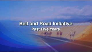 Belt and Road Initiative Past Five Years