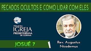Rev. Augustus Nicodemus | Pecados ocultos e como lidar com eles | 09/08/2015