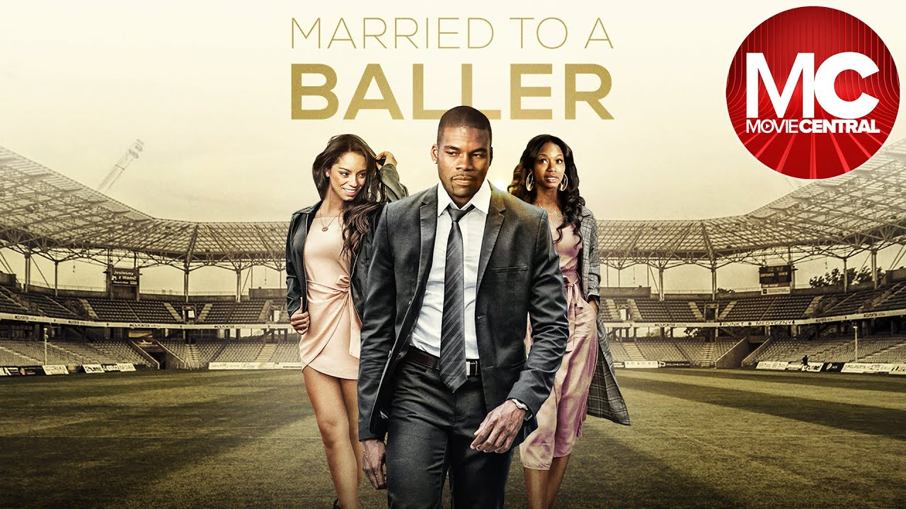 Married To A Baller (Love and Football) | Full Drama Movie