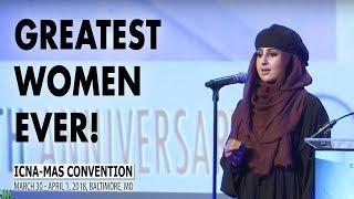 Spoken Word: Greatest Women Ever! by Kashmir Maryam | ICNA-MAS Convention 2018
