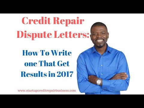 Credit Repair Dispute Letters: How To Write one That Get Results in 2017