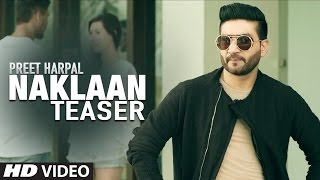 Naklaan (Song Teaser) | Case | Preet Harpal | Full VIdeo Releasing 8 December.