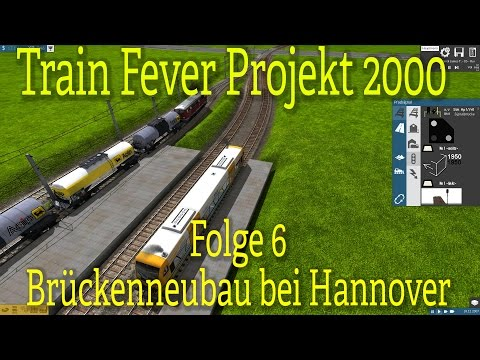 Train Fever [006] / Brückenneubau bei Hannover /Projekt 2000 (Road to Transport Fever)