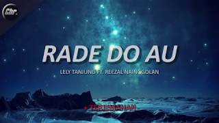 Download Lagu RADE DO AU - Lely Tanjung Ft. Reezal (LIRIK VIDEO) + TERJEMAHAN mp3